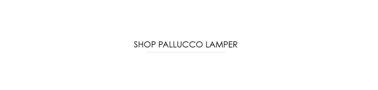 SHOP PALLUCCO LAMPER